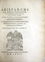 Aristarchi De magnitudinibus, et distantiis solis, et lunae, liber