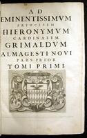 Almagestum novum astronomiam veterem novamque complectens observationibus aliorum, et propriis nouisque theorematibus, problematibus, ac tabulis promotam, in tres tomos distributam.