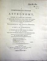 A compendious system of astronomy, in a course of familiar lectures ... also trigonometrical and celestial problems, with a key to the ephemeris and a vocabulary of the terms of science used in the lectures.
