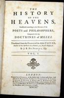 The history of the heavens : considered according to the notions of the poets and philosophers, compared with the doctrines of Moses
